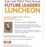 3rd Annual Kelly Hall Y Future Leaders Luncheon; 11/6/14; Mid-America Club; Carol Marin Speaker